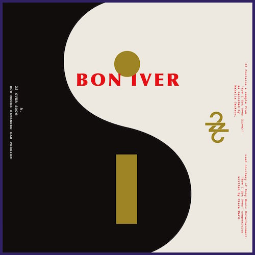 Bon Iver - <br> 22 (Over Soon) (Bob Moose Extended Cab Version)