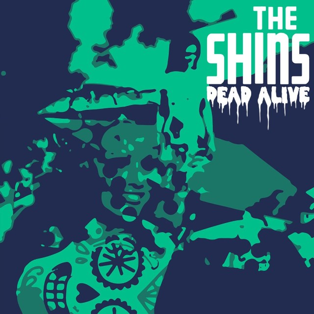 The Shins - <br> Dead Alive