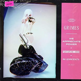 Grimes - <br> We Appreciate Power (feat. Hana)