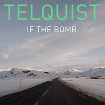 Telquist - If The Bomb