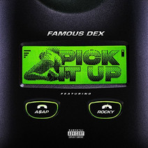 Famous Dex - Pick It Up (feat. A$AP Rocky)