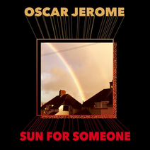 Oscar Jerome - Sun For Someone