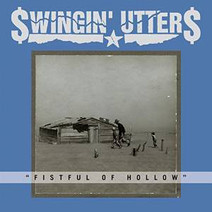 Cover: Swingin' Utters - Fistful Of Hollow